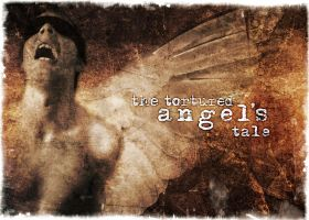 The tortured Angel's tale by AlonsoEspinoza