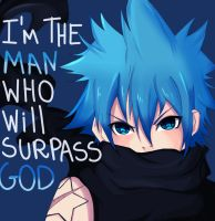 I'm the man who will surpass god ! by Teka-L