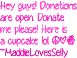 Donate Me Please :) by MaddieLovesSelly