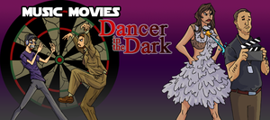 Music Movies- Dancer in the Dark by Namingway