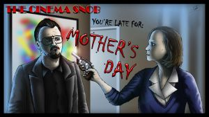 Cinema Snob Mother's Day (2010) by ShaunTM