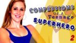 Confessions of a Teenage Superhero Episode 2 by Superchica