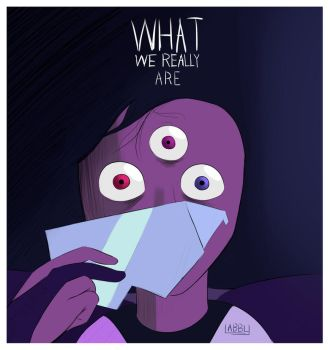 What We Really Are 2 by ArbitraryLabby