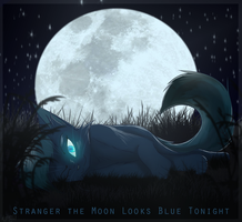 Stranger the Moon Looks Blue Tonight by Bluefire-kitteh