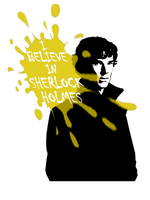 I Believe in Sherlock Holmes by that-satanic-pony