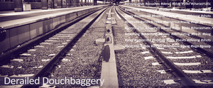 Derailed Douchebaggery by Kash2Smash