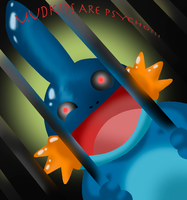 Mudkips Are PSYCHO by true-silence