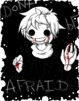 Dont be afraid by ButterSock-TriXter