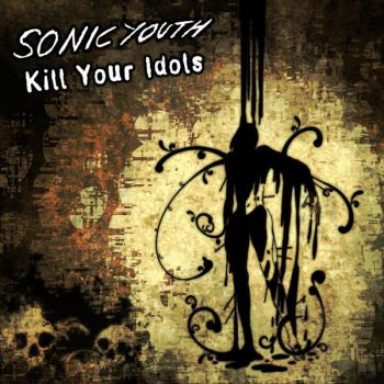 Sonic Youth - Kill Your Idols (Cover Remake) by klautt