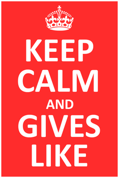 KEEP CALM AND GIVE LIKE by WebMazterHacker