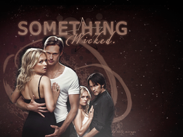 Something wicked. True blood by sunny1212