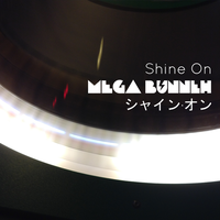 Shine On [OUT NOW!!!] by MegaBunneh
