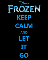 Keep Calm And Let It Go by Creepyland
