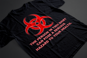 ''Hazardous To Your Health'' Biohazard T-Shirt by MrAngryDog