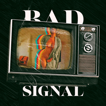 BAD SIGNAL by Lobster-Kaito