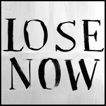 Lose now by Propan