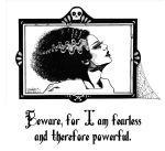 Beware, for I am fearless and therefore powerful. by Ascendead--Master