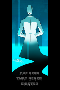 .: The Hero that never existed :. by IronicalGhosty