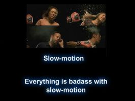 Slow-motion by JohnnyTheEpicChhun