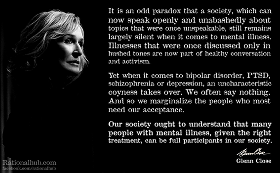 End The Stigma Of Mental Illness Great Quotes By Glenn Close My
